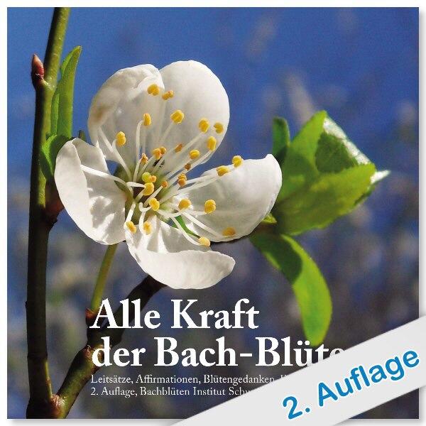 Alle Kraft der Bachblüten, 2.Auflage 2016